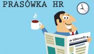 Prasówka #11 – nowinki HR irynku pracy